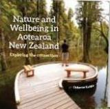 Nature and Wellbeing in Aotearoa New Zealand - Exploring the Connection