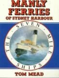 Manly Ferries of Sydney Harbour - The Seven Mile Ships