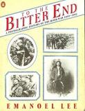 To the Bitter End: A Photographic History of the Boer War 1899-1902