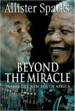 Beyond the Miracle - Inside the New South Africa