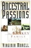 Ancestral Passions - The Leakey Family and the Quest for Humankind's Beginnings