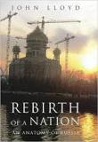 Rebirth of a Nation: An Anatomy of Russia