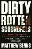 Dirty Rotten Scoundrels - A Rip-Roaring Expose of Australia's Most Notorious Con Men, Swindlers and Larrikins