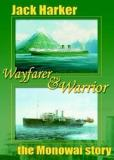 Wayfarer and Warrior - The Monowai Story