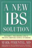 A New IBS Solution - Bacteria-The Missing Link in Treating Irritable Bowel Syndrome
