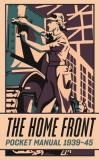 The Home Front Pocket Manual 1939-45