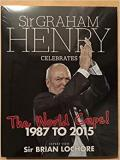 Sir Graham Henry Celebrates The World Cups! 1987 to 2015