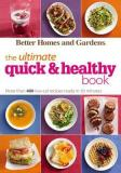 Better Homes and Gardens: The Ultimate Quick and Healthy Book