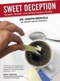 Sweet Deception - Why Splenda, NutraSweet, and the FDA May Be Hazardous to Your Health