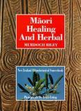 Maori Healing and Herbal: New Zealand Ethnobotanical Sourcebook