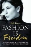 Fashion is Freedom - How a Girl from Tehran Broke the Rules to Change Her World