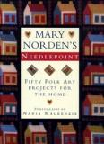 Mary Norden's Needlepoint - Fifty Folk Art Projects for the Home