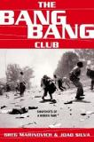 The Bang Bang Club - Snapshots from a Hidden War