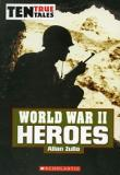 World War II Heroes - Ten True Tales