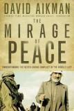 The Miracle of Peace - Understanding the Never-Ending Conflict in the Middle East