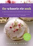 The Whoopie Pie Book - 60 Irresistible Recipes for Cake Samdwiches Classic and New