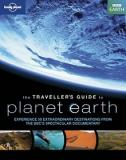 The Traveller's Guide to Planet Earth - Experience 50 Extraordinary Destinations from the BBC's Spectacular Documentary
