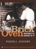 Your Brick Oven - Building It and Baking In It