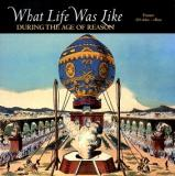 What Life Was Like - During the Age of Reason - France AD 1660--1800