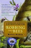 Robbing the Bees - A Biography of Honey - The Sweet Liquid Gold that Seduced the World