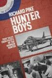 Hunter Boys - True Tales from Pilots of the Hawker Hunter - The Jet Age Series