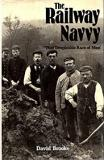 The Railway Navvy - 'The Despicable Race of Men'