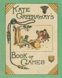 Kate Greenaway's Book of Games - With 24 Colour Plates - A Facsimile of the First Edition (1889)