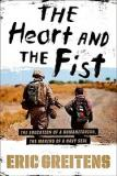 The Heart and the Fist - The Education of a Humanitarian  - The Making of a Navy Seal