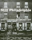 Still Philadelphia - A Photographic History, 1890-1940
