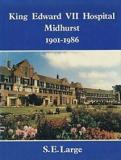 King Edward VII Hospital Midhurst 1901-1986
