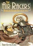 The Air Racers - Aviation's Golden Era 1909-1936