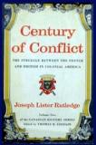 Century of Conflict - The Struggle Between the French and British in Colonial America - Volume Two of the Canadian History Series
