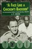 'A Face Like a Chicken's Backside' - An Unconventional Soldier in South East Asia, 1948-1971