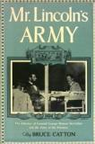 Mr Lincoln's Army - The Odyssey of General George Brinton McClellan and the Army of the Potomac