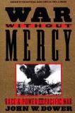 War Without Mercy - Race and Power in the Pacific War