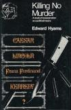 Killing No Murder - A Study of Assassination as a Political Means - Caesar, Lincoln, Franz Ferdinand, Kennedy