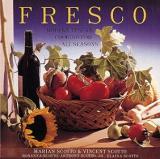 Fresco - Modern Tuscan Cooking for All Seasons