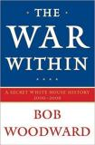 The War Within - A Secret White House History 2006-2008