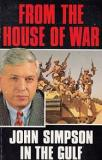 From the House of War - John Simpson in the Gulf