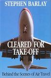 Cleared for Take-Off - Behind the Scenes of Air Travel