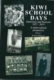 Kiwi School Days - Interviews and Memoirs 1927-2019, A Multi-Cultural Perspective, Volume 3