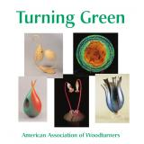 Turning Green - American Association of Woodturners 2007 Exhibition
