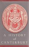 A History of Canterbury, Volume 1 to 1854