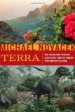 Terra - Our 100-Million-Year-Old Ecosystem - And the Threats That Now Put It at Risk