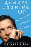 Always Looking Up - The Adventures of an Incurable Optimist