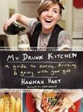 My Drunk Kitchen - A Guide to Eating, Drinking and Going with Your Gut