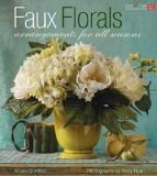 Faux Florals - Easy Arrangements for All Seasons