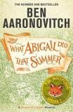 What Abigail Did That Summer - A Rivers of London Novella