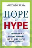 Hope or Hype - The Obsession with Medical Advances and the High Cost of False Promises