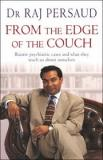 From the Edge of the Couch - Bizarre Psychiatric Cases and What They Teach Us About Ourselves